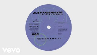 KAYTRANADA   NOTHIN LIKE U (Audio) Ft. Ty Dolla $ign