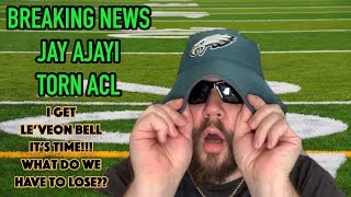 EAGLES BREAKING NEWS: Jay Ajayi Torn ACL!!!   Get Le'Veon Bell!!! What Do We Have To LOSE!!