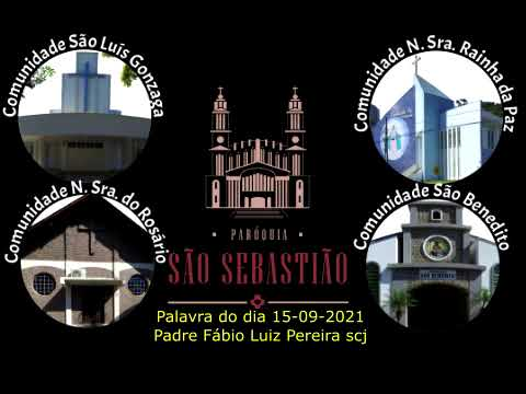 Palavra do dia 15-09-2021 Padre Fábio Luiz Pereira scj