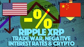 Ripple XRP: Is Trump's Trade War With China Affecting People's Perception Of Cryptocurrency?