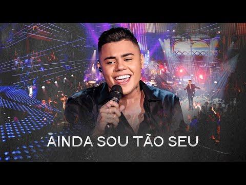 Felipe Araújo – Ainda Sou Tão Seu