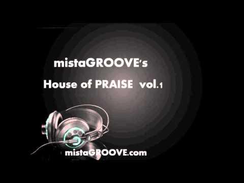 mistaGROOVE's House of PRAISE vol.1