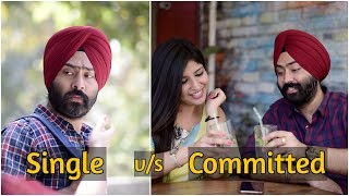 Single v/s Committed   Harshdeep Ahuja