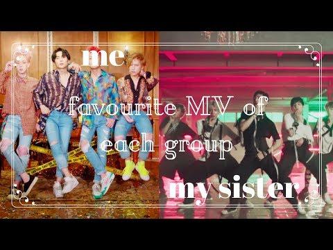 [KPOP] ME VS. MY SISTER (FAVOURITE MV OF EACH GROUP)