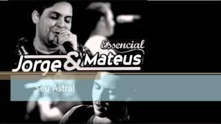 Seu Astral - Jorge e Mateus - ESSENCIAL 2012