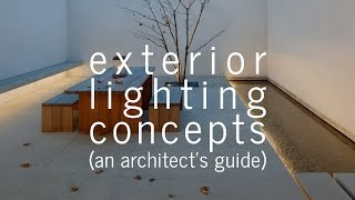 Exterior Lighting Concepts (An Architects Guide)