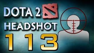 Dota 2 Headshot - Ep. 113
