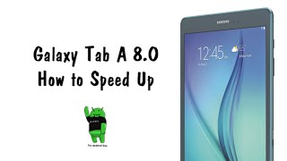 How to Speed Up the Galaxy Tab A