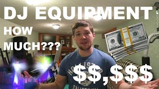 How Much MONEY Have I SPENT On DJ Equipment