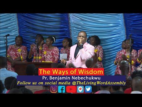 The Ways of Wisdom 3 by Pr. Benjamin Nebechukwu #TLWA