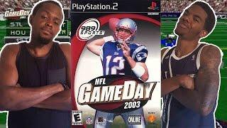 HAAAAAAA GOT EMMM!  - NFL GameDay 2003 (PS2)   #ThrowbackThursday ft. Juice