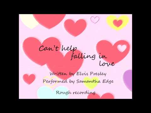 Samantha Edge Can't help falling in love by Elvis Presley