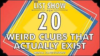 20 Weird Clubs That Actually Exist