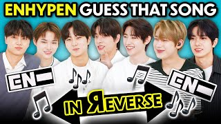 ENHYPEN Reacts To Guess That Song In Reverse Challenge (K-Pop)