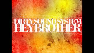 Dirty Sound System - Hey Brother (Technoposse Remix Edit)