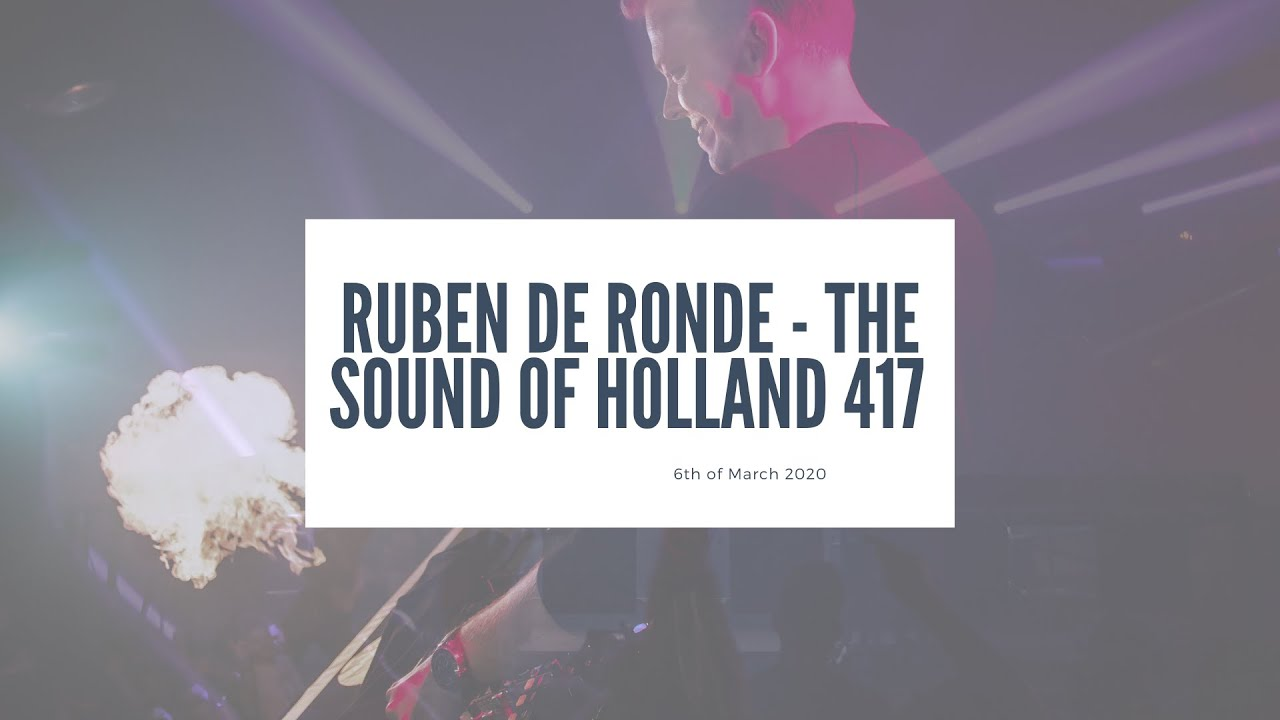 Ruben De Ronde - Live @ The Sound Of Holland 417 Recordings 2020