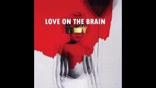 Download Video Rihanna - Love On The Brain (Audio) ANTI ALBUM