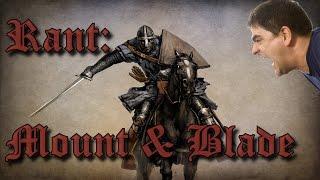 Rant: Mount & Blade