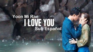 Yoon Mi Rae - I Love You (It's Okay, That's Love OST) [Sub Español + Rom + Hangul]