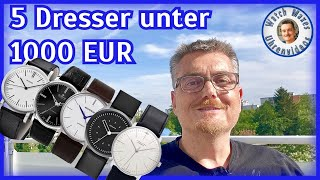5 Dresser unter 1000 EUR | Deutsche Uhrenmarken