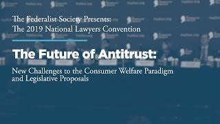Click to play: The Future of Antitrust: New Challenges to the Consumer Welfare Paradigm and Legislative Proposals