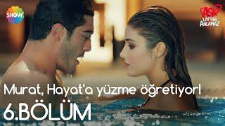 Aşk Laftan Anlamaz 6.Bölüm   Murat, Hayat
