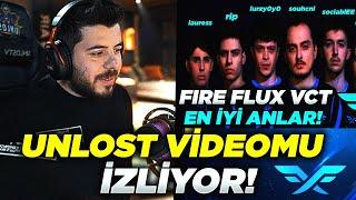 UNLOST - FIRE FLUX VCT EN İYİ ANLAR VİDEOMU İZLİYOR!
