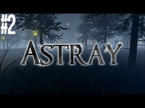Astray: Part 2   CHASED
