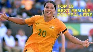 Top 15 Best Female Footballers | 2019