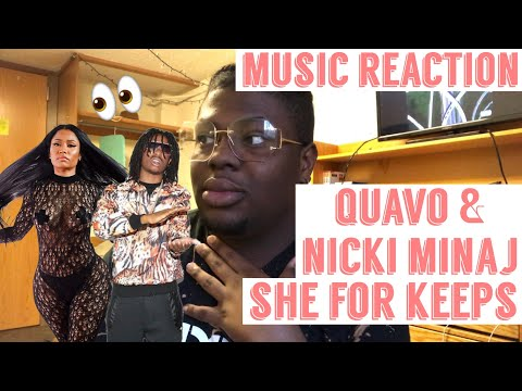 SHE FOR KEEPS- QUALITY CONTROL QUAVO & NICKI MINAJ | MUSIC REACTION