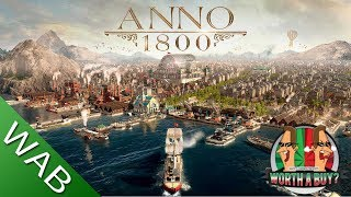 Anno 1800 Review - Worthabuy?
