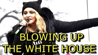 """Madonna """"Yes, I have thought an awful lot about blowing up the White House"""" Women"""