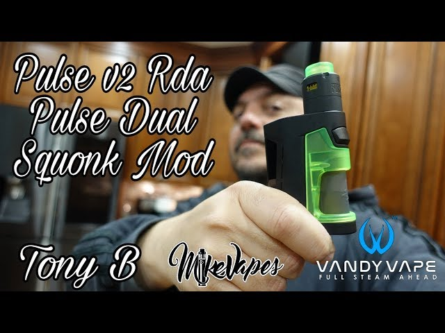 Vandy Vape Pulse v2 RDA & Pulse Dual Battery Squonk Mod By Tony B