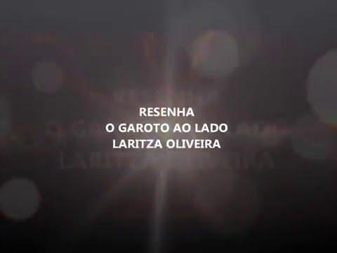 RESENHA O GAROTO AO LADO (Laritza Oliveira)