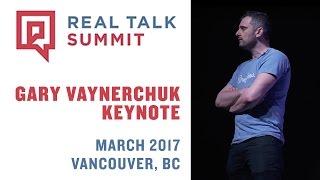 Real Talk Summit Keynote Gary Vaynerchuk   Vancouver 2017