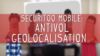 Securitoo Mobile – Antivol géolocalisation