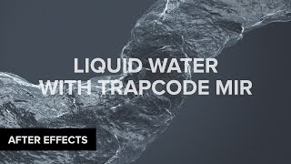 After Effects: Liquid Water with Trapcode Mir Tutorial