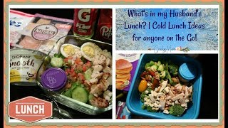 What's in my Husband's Lunch? | Cold Lunch Ideas for Anyone!