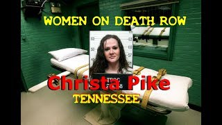 WOMEN ON DEATH ROW U.S.A. - CHRISTA PIKE - TENNESSEE