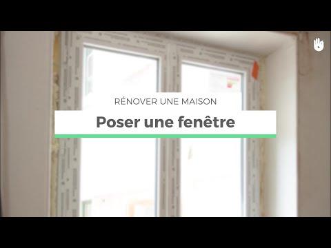 Comment poser une fenêtre | Rénover sa maison