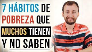 Video: 7 Hábitos de Pobreza Que Muchos Tienen Y No Saben