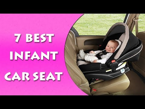 Best Infant Car Seat 2017 & 2018 – TOP 7 Car Seats For Infants