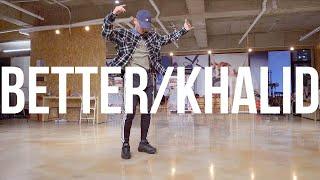 Khalid   Better | Philyo Lee Choreography | ONE LOVE DANCE STUDIO | HAC