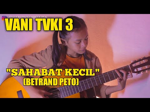Sahabat Kecil BETRAND PETO (cover) VANISYA