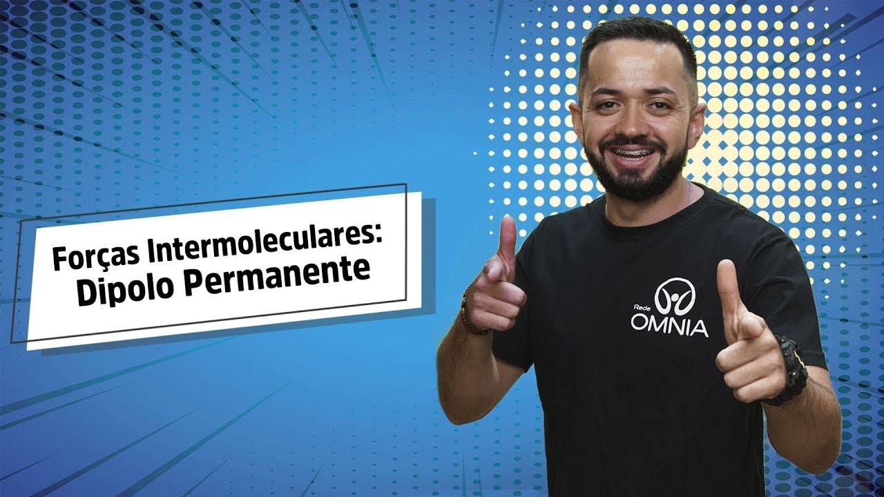 Dipolo Permanente | Forças Intermoleculares