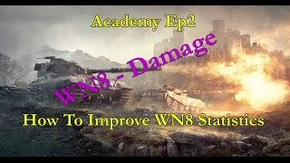 Academy Series - How To Improve WN8 Statistics EP1 - Damage