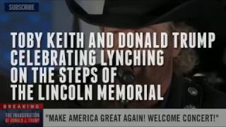 Trump And Toby Keith Celebrate Lynching At Lincoln Memorial