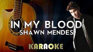 Shawn Mendes   In My Blood | Acoustic Guitar Karaoke Instrumental Lyrics Cover Sing Along