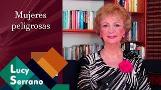Mujeres Peligrosas - Lucy Serrano