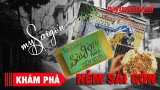 Khám phá Sài Gòn - Hẻm Sài Gòn | Nguyễn Kim